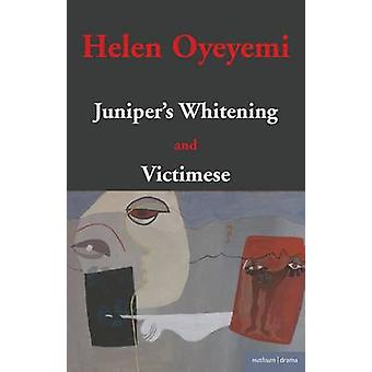Junipers Whitening and Victimese by Oyeyemi & Helen