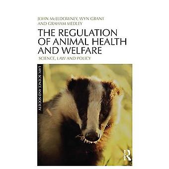 The Regulation of Animal Health and Welfare  Science Law and Policy by McEldowney & John