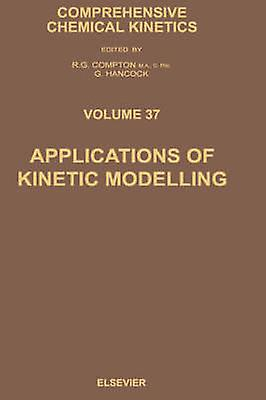 Applications of Kinetic Modelling by Compton & R. G.
