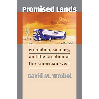 Lovet land fremme minne og etableringen av den amerikanske Vesten av Wróbel & David M.