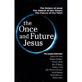 The Once and Future Jesus by Funk & Robert Walter
