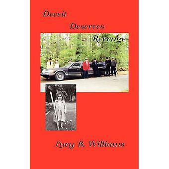Deceit Deserves Revenge by Williams & Lucy B