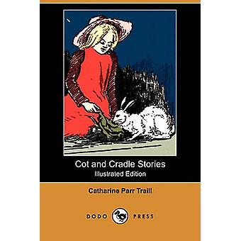 Lit et berceau histoires illustrent édition Dodo Press par Traill & Catharine Parr