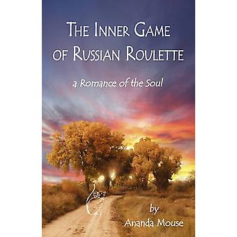 The Inner Game Of Russian Roulette A Romance of the Soul by Krueger & Betty Ruth