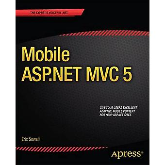 Mobile ASP.Net MVC 5 by Sowell & Eric
