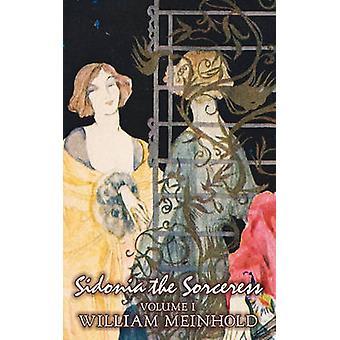 Sidonia Sorceress volymen I i II av Wilhelm Meinhold Fiction litterära Fairy Tales folksagor legender mytologi av Meinhold & Wilhelm