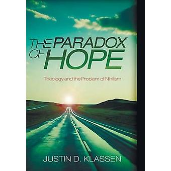 The Paradox of Hope by Klassen & Justin D.