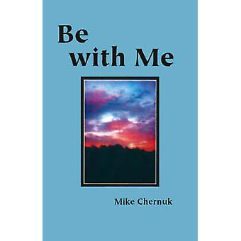 Be with Me by Chernuk & Mike