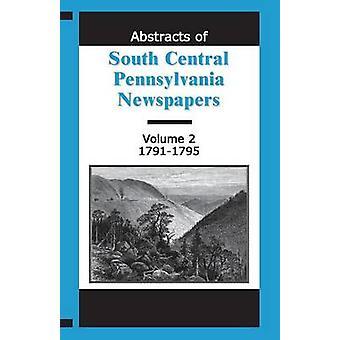 Abstracts der zentrales Südpennsylvania Zeitungen Volume 2 17911795 von Reamy & Martha
