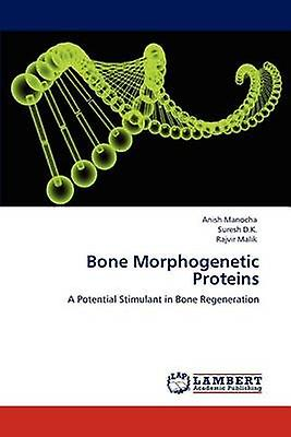 Bone Morphogenetic Prougeeins by Manocha & Anish