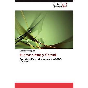 Historicidad y finitud by Monteagudo Cecilia