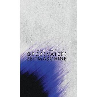 Grossvaters Zeitmaschine by Ekgren & Horace