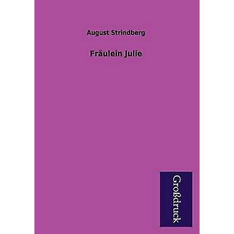 Fraulein Julie by Strindberg & August