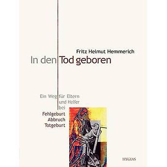 In den Tod geboren by Hemmerich & Fritz Helmut