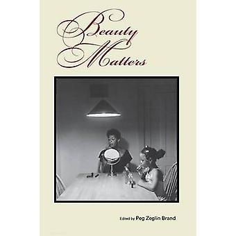 Beauty Matters by Peg Zeglin Brand - 9780253213754 Book