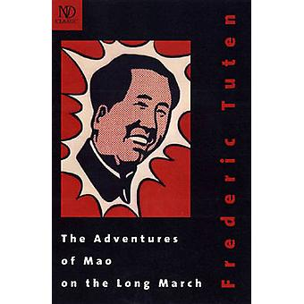 The Adventures of Mao on the Long March by Frederic Tuten - 978081121