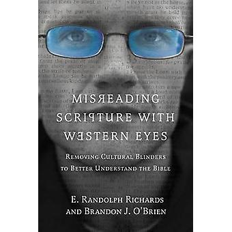Misreading Scripture with Western Eyes - Removing Cultural Blinders to