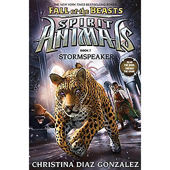 Stormspeaker (Spirit Animals - Fall of the Beasts - Book 7) by Christi