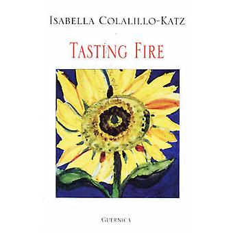 Tasting Fire by Isabella Colalillo-Katz - 9781550710908 Book