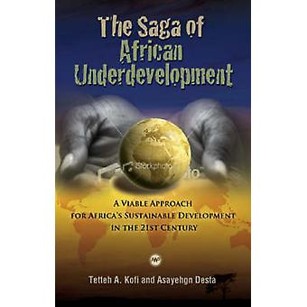 The Saga of African Underdevelopment - A Viable Approach for Africa's