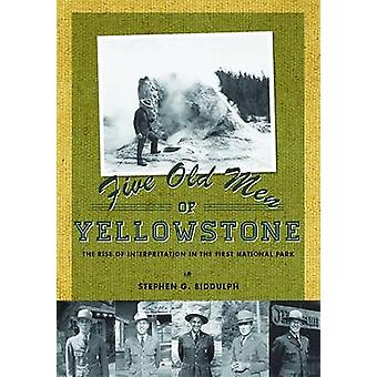 Five Old Men of Yellowstone - The Rise of Interpretation in the First