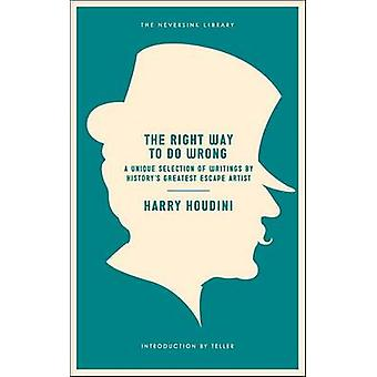 The Right Way To Do Wrong by Harry Houdini - 9781612191669 Book