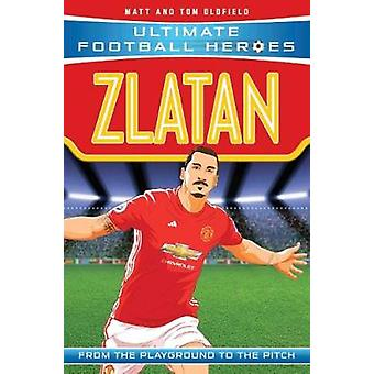 Zlatan - Manchester United by Matt Oldfield - 9781786068101 Book