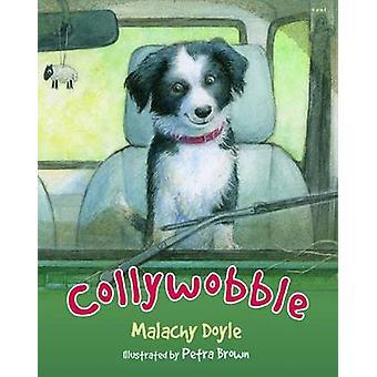 Collywobble by Malachy Doyle - Petra Brown - 9781848513204 Book