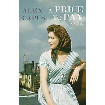 A Price to Pay by Alex Capus - 9781908323736 Book