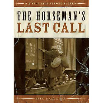 The Horseman's Last Call by Bill Gallaher - 9781927129005 Book