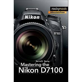 Mastering the Nikon D7100 by Darrell Young - 9781937538323 Book