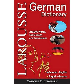 Larousse Concise German Dictionary - German English/English-German by