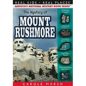 The Mystery at Mount Rushmore by Carole Marsh - 9780635075987 Book