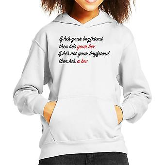 If Hes Your Boyfriend Then Hes Your Bev Love Island Kid's Hooded Sweatshirt