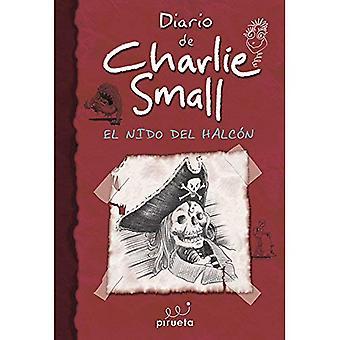Diario de Charlie Small 11. El Nido del Halcon (Diario De Charlie Small / the Charlie Small Journals)