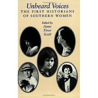 Unheard Voices: The First Historians of Southern Women