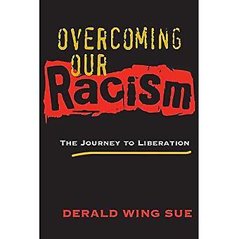 Surmonter notre racisme: Le voyage à libération
