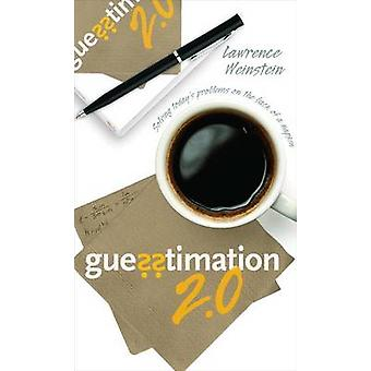 Guesstimation 2.0 by Lawrence Weinstein & Patricia Edwards