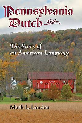 Pennsylvania Dutch by Mark L Louben