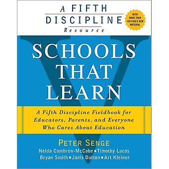 Schools That Learn (updated and revised second edition): A Fifth Discipline Fieldbook for Educators Parents and Everyone Who Cares About Education (Paperback) by Senge Peter Cambron-McCabe Nelda Lucas Timothy