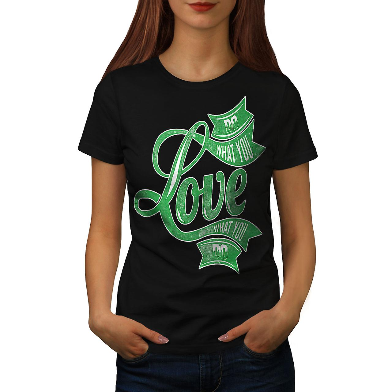 Love Your Work Slogan Women Black T-shirt | Wellcoda