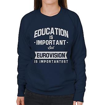 Bildung ist wichtig, aber Eurovision ist wichtigst Damen Sweatshirt