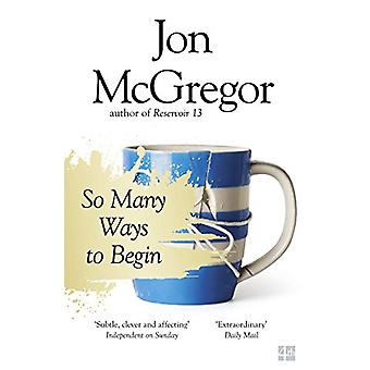 So Many Ways to Begin by Jon McGregor - 9780008218676 Book