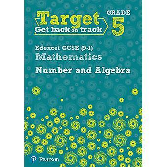 Target Grade 5 Edexcel GCSE (9-1) Mathematics Number and Algebra Work