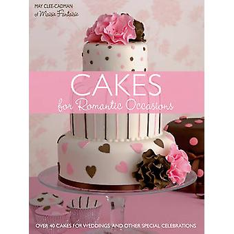 Cakes for Romantic Occasions - Over 40 Cakes for Weddings and Other Sp