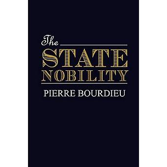 The State Nobility - Elite Schools in the Field of Power by Pierre Bou