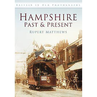 Hampshire Past & Present by Ruper Matthews - 9780752458168 Book