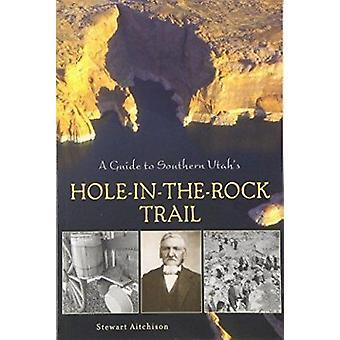 Un Guide au sentier de Hole-In-The-Rock du Sud de l'Utah par Stewart Aitchiso