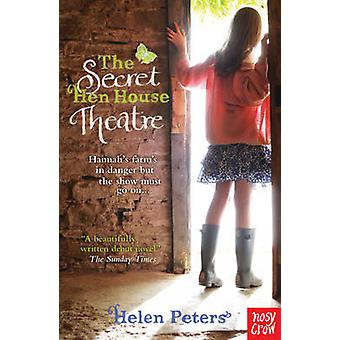 The Secret Hen House Theatre by Helen Peters - 9780857630650 Book