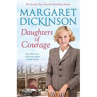 Daughters of Courage by Margaret Dickinson - 9781447290919 Book